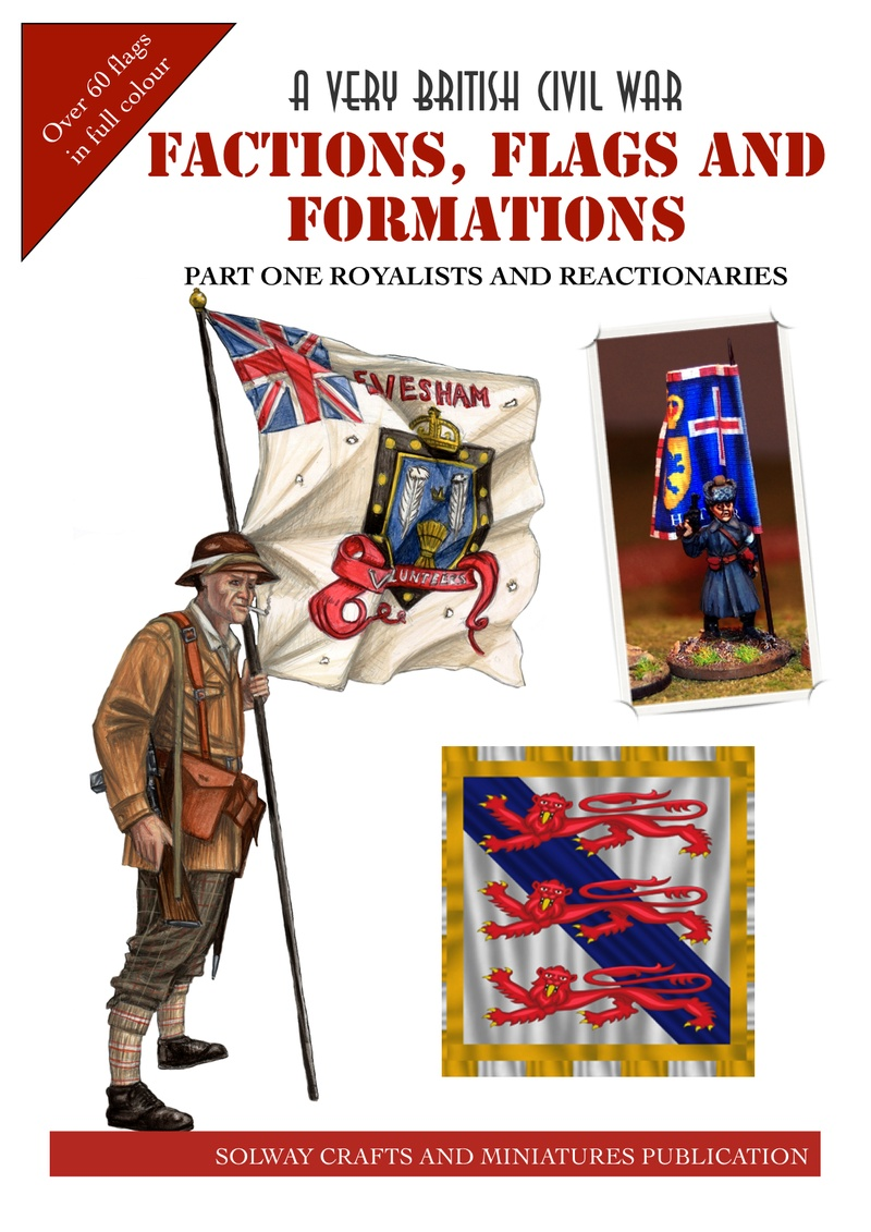 Factions Flags and Formations Part One: Royalists and Reactionaries -  Solway Crafts and Miniatures